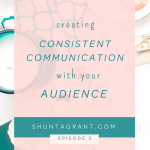 Creating Consistent Communication with Your Audience