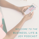 An Introduction to the Business Life & Joy Podcast