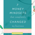 Seven Money Mindsets and Practices completely changed my Business, Life and Joy