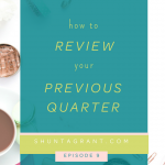 How to Review Your Previous Quarter before Getting Started in a New Quarter