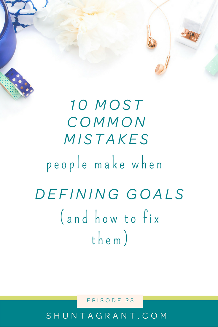 The 10 Most Common Mistakes Made when Defining Goals