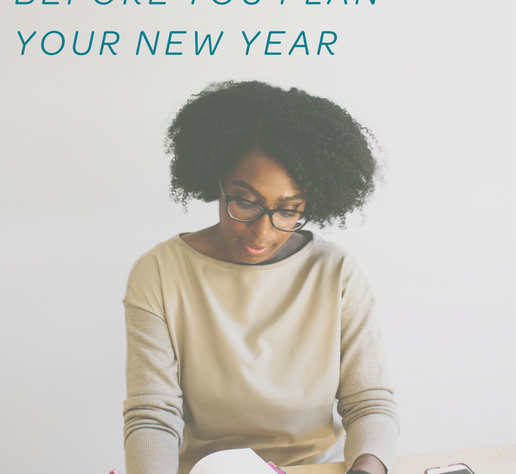 Seven Things to Do and/or Consider Before You Plan Your New Year