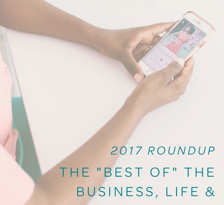 "2017 Roundup: The ""Best"" of the Business, Life & Joy Podcast"