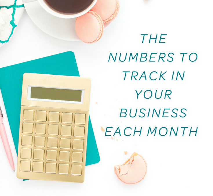 The Numbers To Track in Your Business Each Month