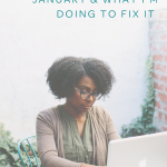 How I Messed Up January & What I'm Doing to Fix It (and 4 Lessons You Can Take Away From My Experience)