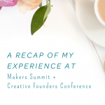 A Recap of My Experience at Markers Summit & Creative Founders Conference (and how they led to major shifts in my business)