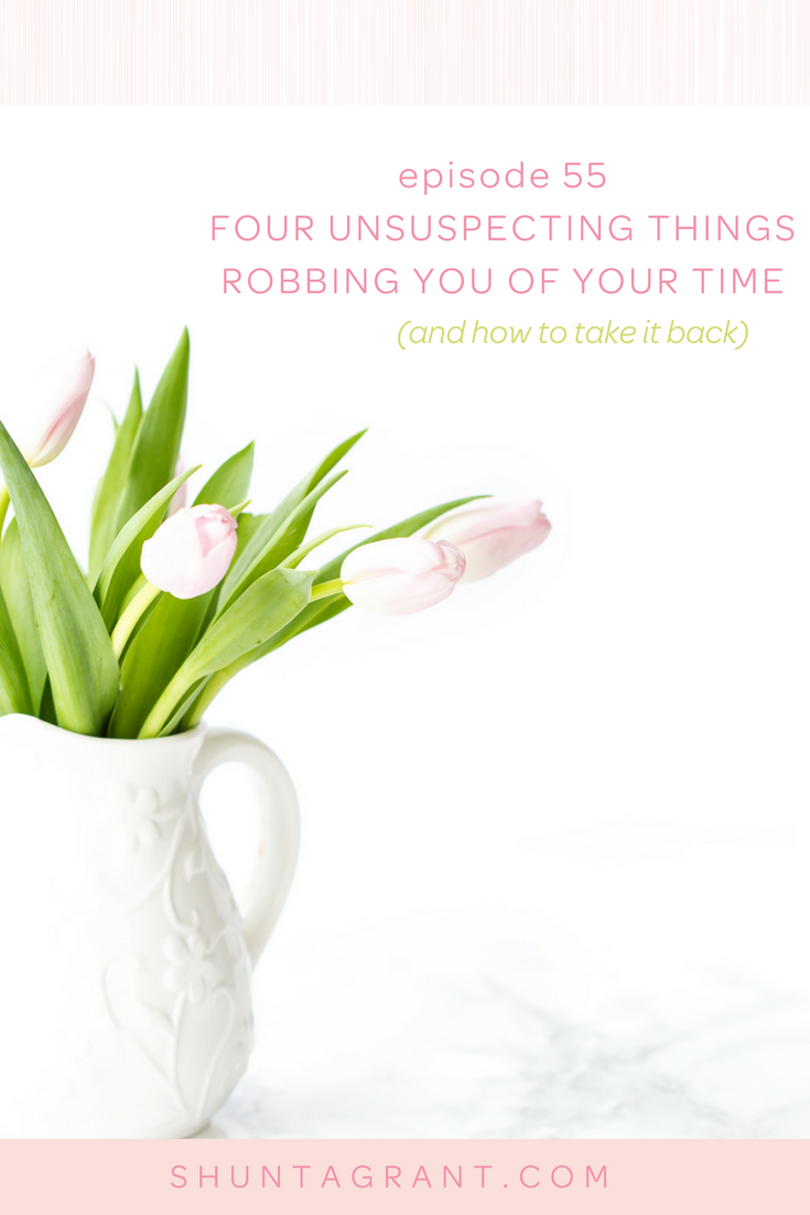 Four Unsuspecting Things That Rob You of Your Time (& How to Take It Back)