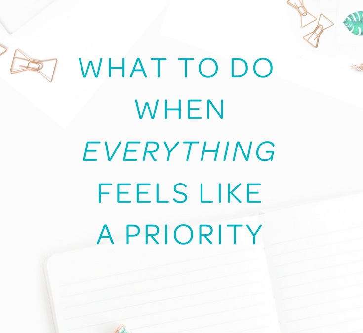 What to do when everything feels like a priority