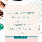 Life after GDPR: the two lessons GDPR hopefully taught all of us