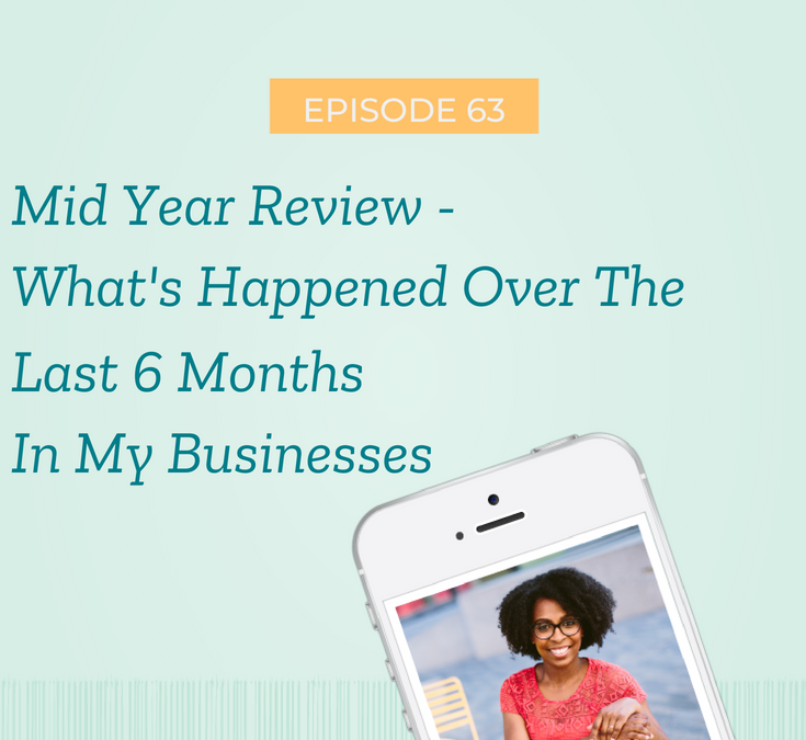 Mid year review– what's happened over the last 6 months in my businesses.