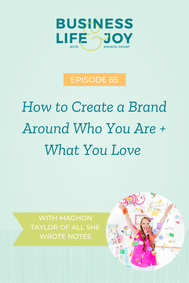 How to Create a Brand Around Who You Are + What You Love with Maghon Taylor of All She Wrote Notes