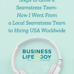 Steps to Grow a Seamstress Team-How I Went From a Local Seamstress Team to Hiring USA Worldwide