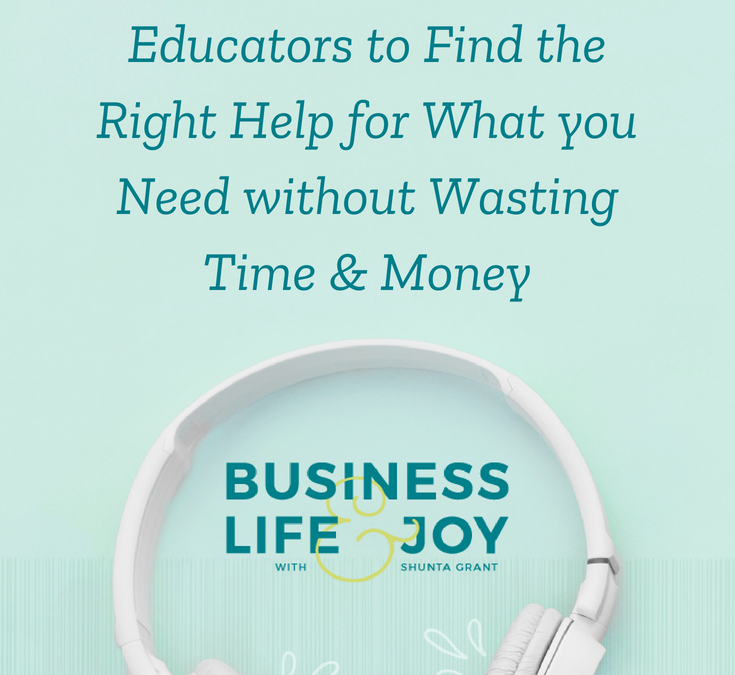 How to Vet Business Educators to Find the Right Help for What you Need without Wasting Time & Money