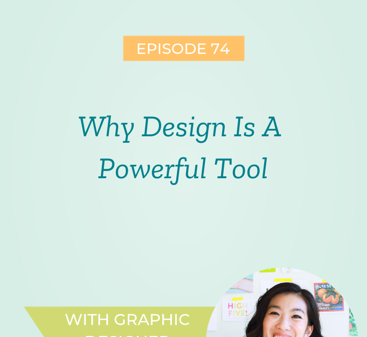 Why Design Is a Powerful Tool with Graphic Designer Nicole Yang