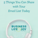 5 Things You Can Share with Your Email List Today