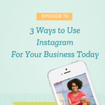 3 ways to use Instagram for your business today