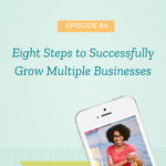 Eight Steps to Successfully Grow Multiple Businesses