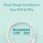 Three Things You Need on Your Wall & Why