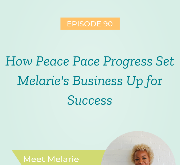 How Peace Pace Progress Set Melarie's Business Up for Success: Meet Melarie Odelusi