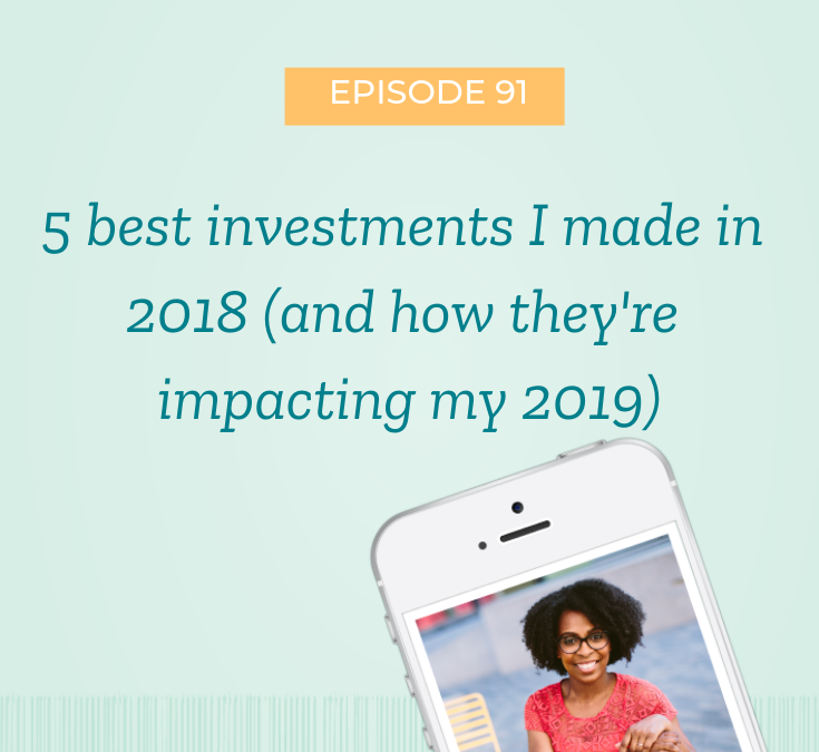5 best investments I made in 2018 (and how they're impacting my 2019)