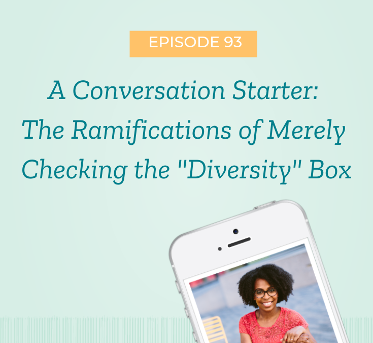 "A Conversation Starter: The Ramifications of Merely Checking the ""Diversity"" Box"