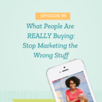 What People Are REALLY Buying: Stop Marketing the Wrong Stuff