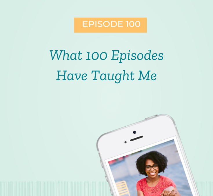 What 100 Episodes Have Taught Me