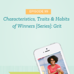 Characteristics, Traits & Habits of Winners {Series}: Grit