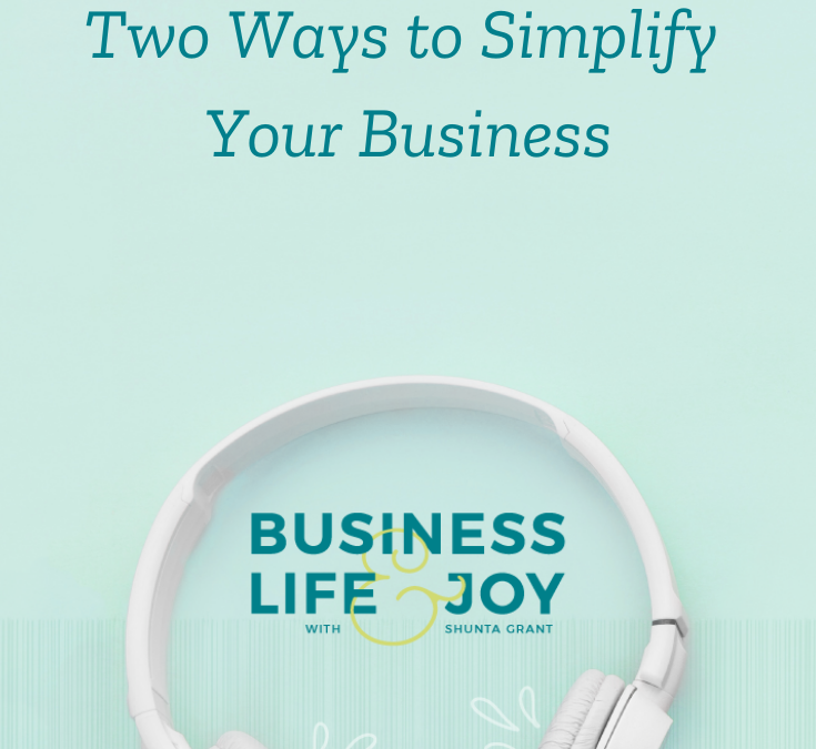 Two Ways to Simplify Your Business