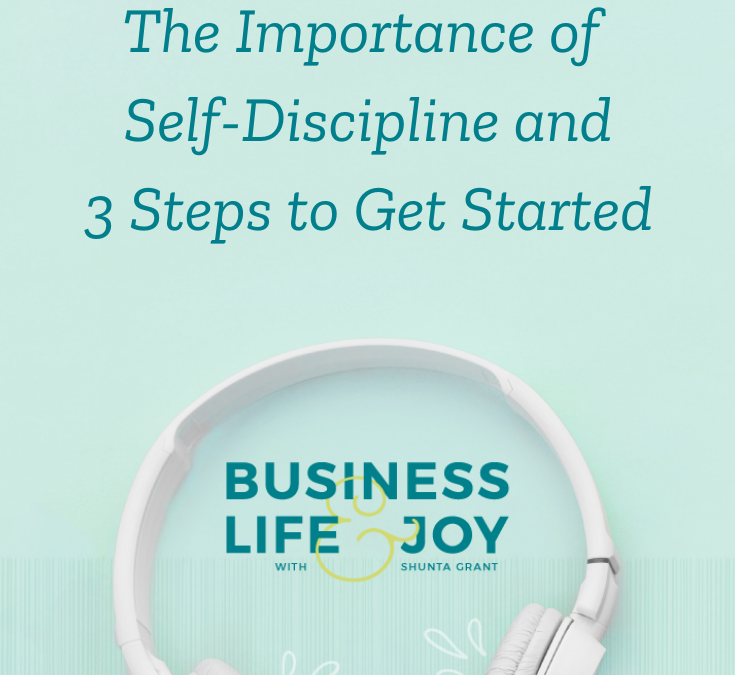 The Importance of Self Discipline and 3 Steps To Get Started